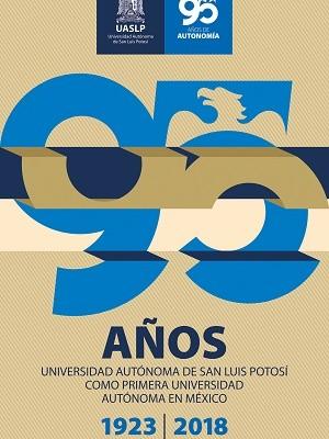 La UASLP detalla eventos por el 95 aniversario de su Autonomía