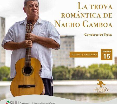 La trova romántica de Nacho Gamboa
